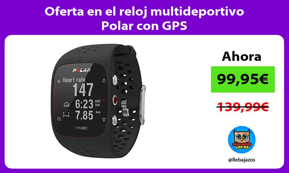Oferta en el reloj multideportivo Polar con GPS