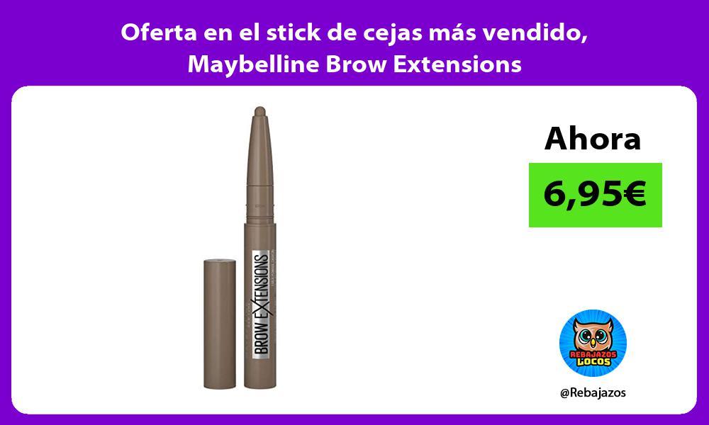 Oferta en el stick de cejas mas vendido Maybelline Brow Extensions