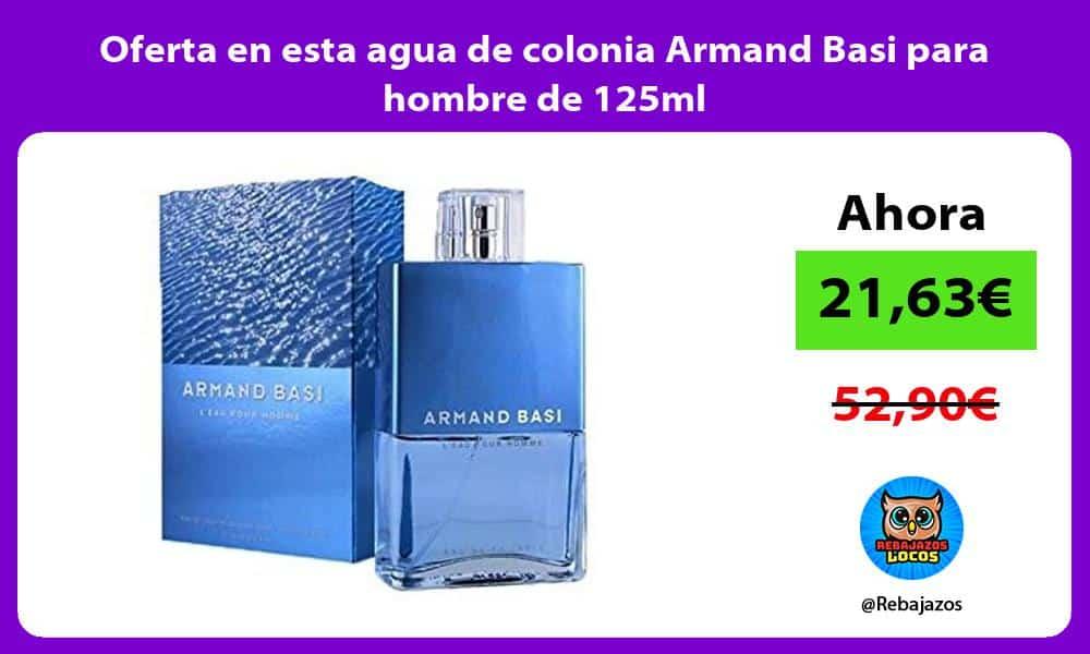 Oferta en esta agua de colonia Armand Basi para hombre de 125ml