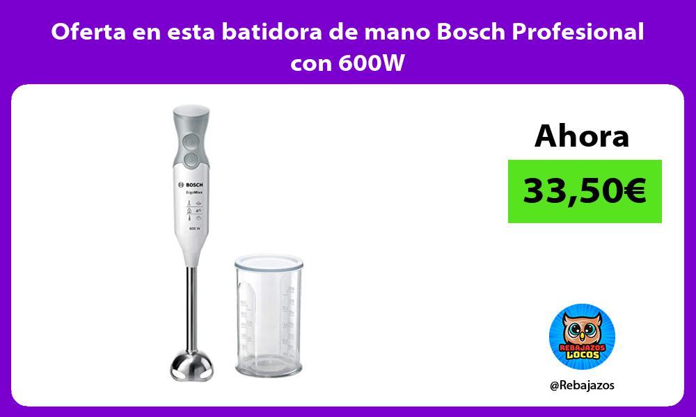 Oferta en esta batidora de mano Bosch Profesional con 600W