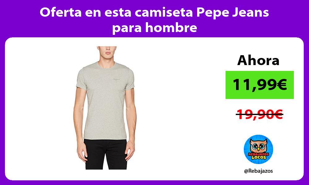 Oferta en esta camiseta Pepe Jeans para hombre