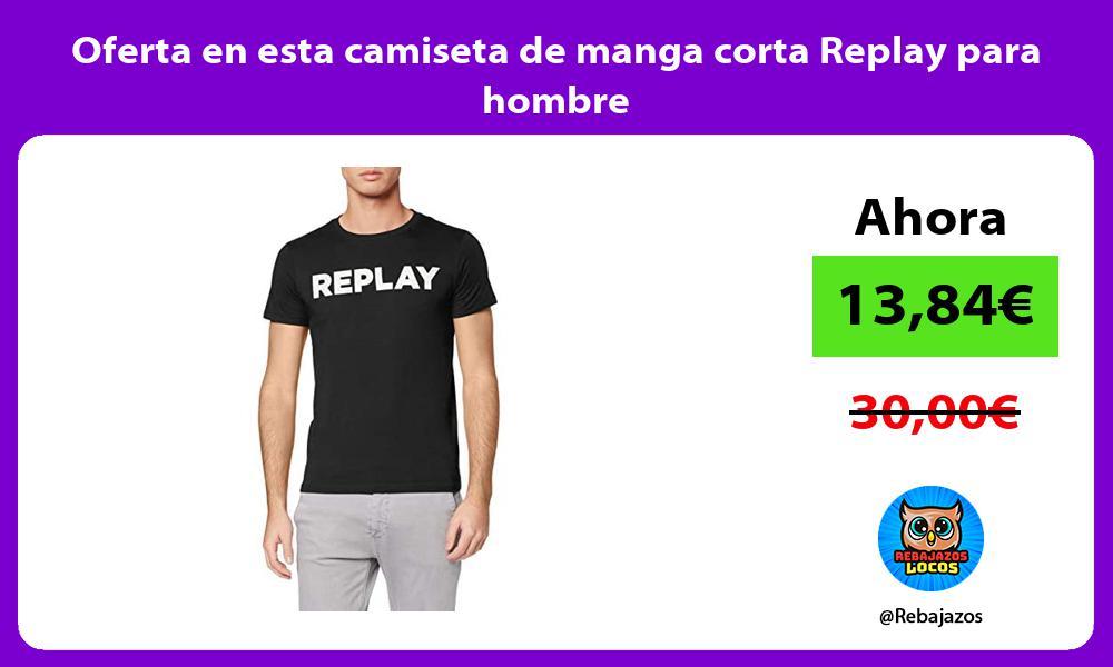 Oferta en esta camiseta de manga corta Replay para hombre