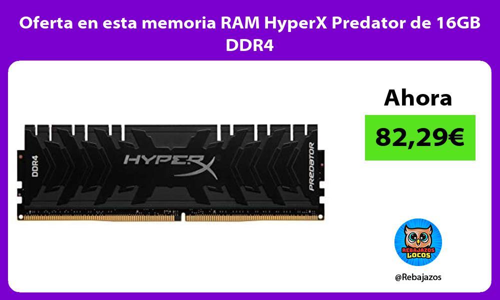 Oferta en esta memoria RAM HyperX Predator de 16GB DDR4