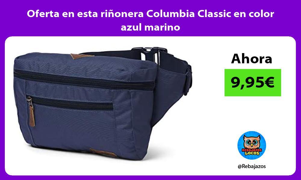 Oferta en esta rinonera Columbia Classic en color azul marino