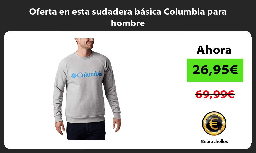 Oferta en esta sudadera basica Columbia para hombre