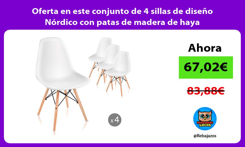 Oferta en este conjunto de 4 sillas de diseno Nordico con patas de madera de haya