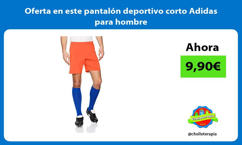 Oferta en este pantalon deportivo corto Adidas para hombre