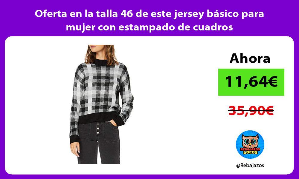 Oferta en la talla 46 de este jersey basico para mujer con estampado de cuadros