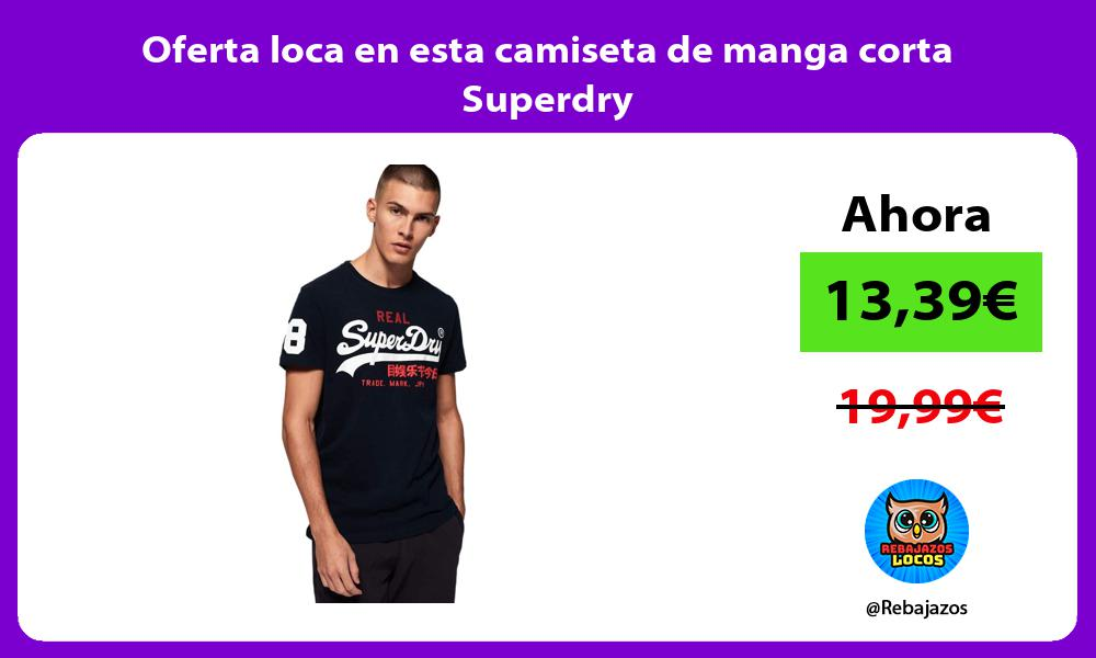 Oferta loca en esta camiseta de manga corta Superdry
