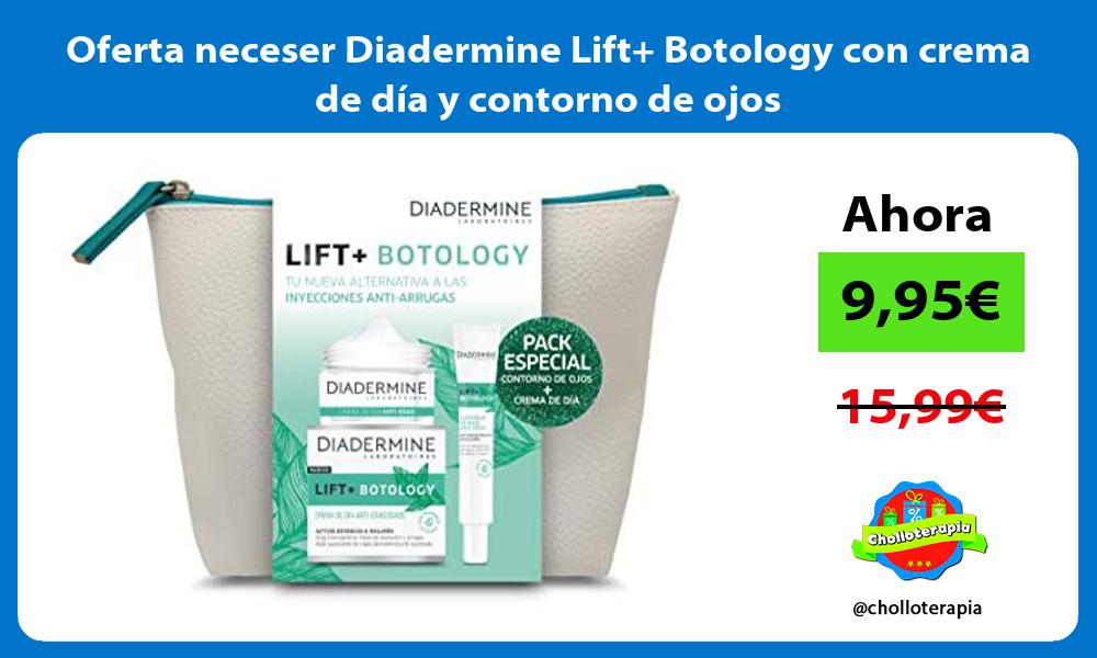 Oferta neceser Diadermine Lift Botology con crema de dia y contorno de ojos
