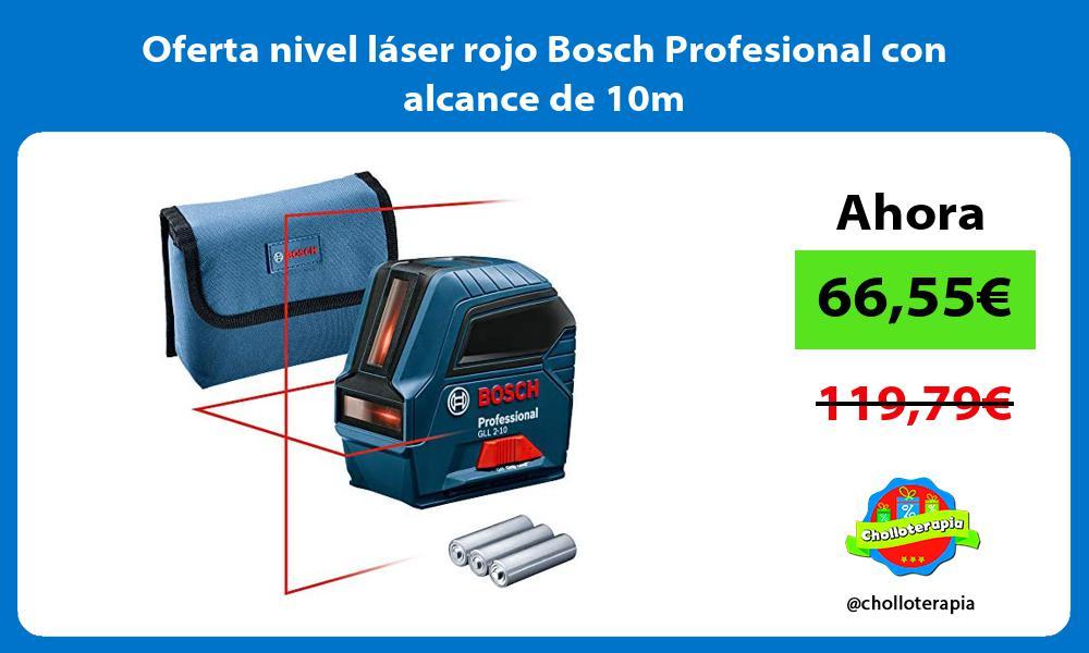 Oferta nivel laser rojo Bosch Profesional con alcance de 10m