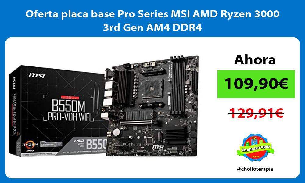 Oferta placa base Pro Series MSI AMD Ryzen 3000 3rd Gen AM4 DDR4