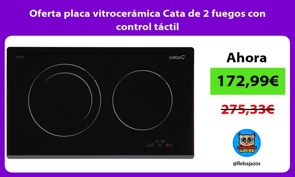 Oferta placa vitroceramica Cata de 2 fuegos con control tactil