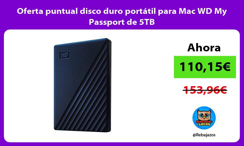 Oferta puntual disco duro portatil para Mac WD My Passport de 5TB