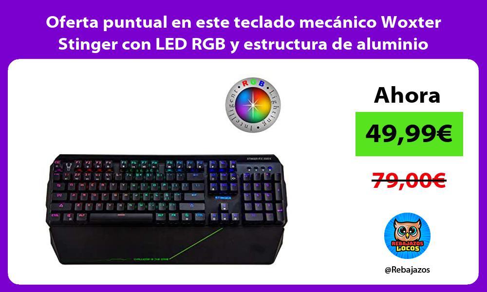 Oferta puntual en este teclado mecanico Woxter Stinger con LED RGB y estructura de aluminio