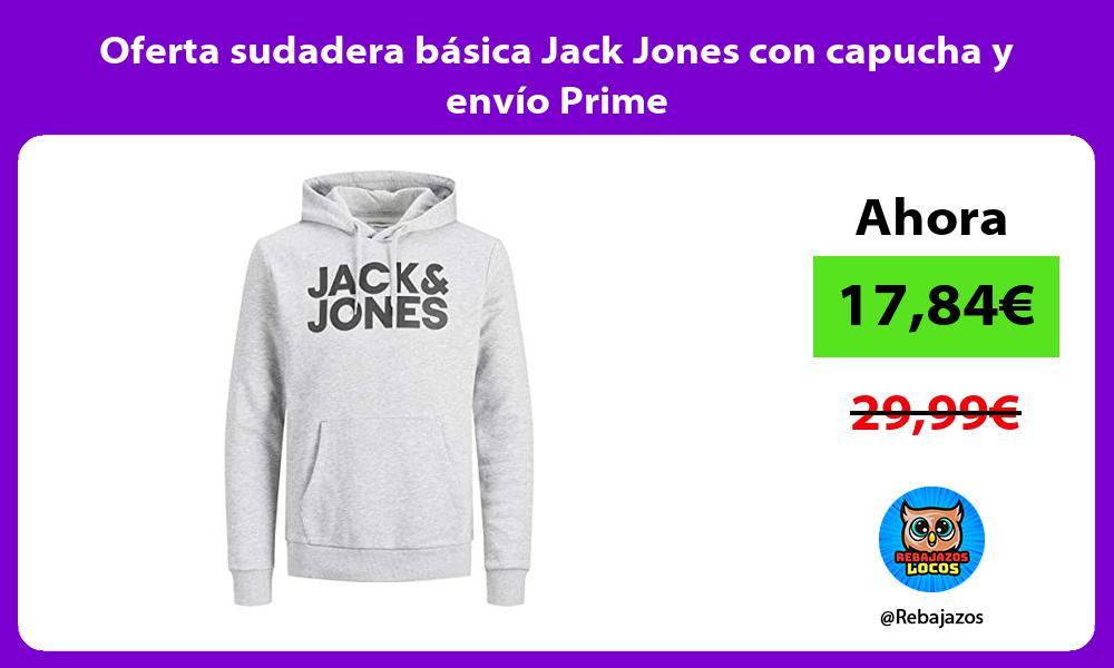Oferta sudadera basica Jack Jones con capucha y envio Prime