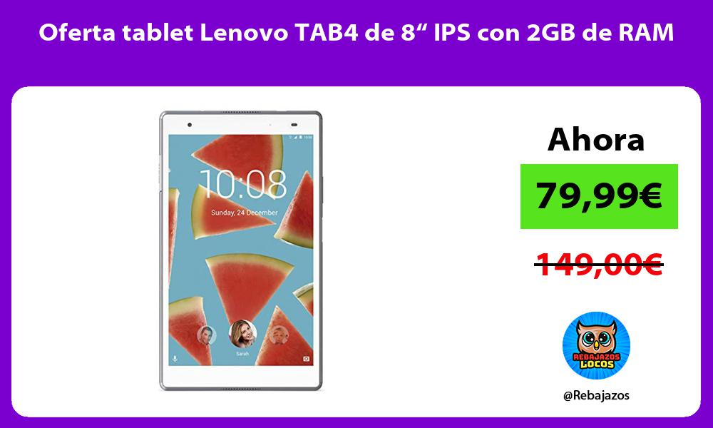 Oferta tablet Lenovo TAB4 de 8 IPS con 2GB de RAM