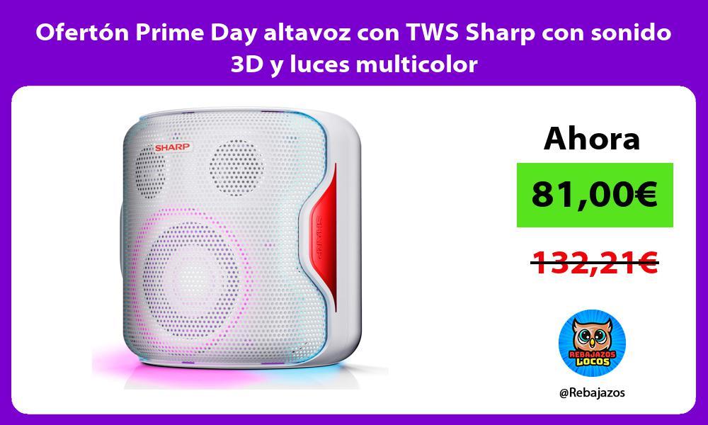 Oferton Prime Day altavoz con TWS Sharp con sonido 3D y luces multicolor