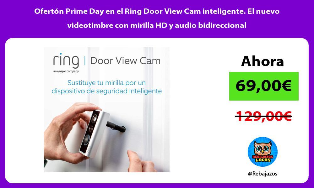 Oferton Prime Day en el Ring Door View Cam inteligente El nuevo videotimbre con mirilla HD y audio bidireccional