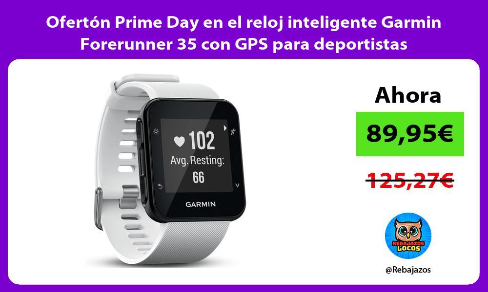 Oferton Prime Day en el reloj inteligente Garmin Forerunner 35 con GPS para deportistas