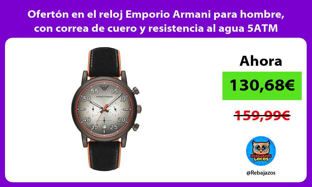 Oferton en el reloj Emporio Armani para hombre con correa de cuero y resistencia al agua 5ATM