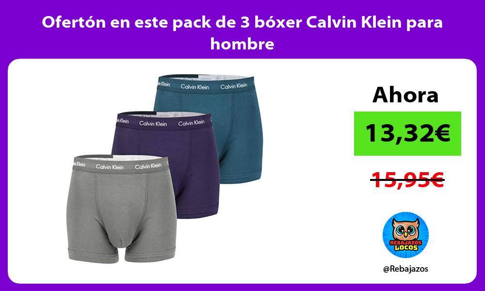 Oferton en este pack de 3 boxer Calvin Klein para hombre