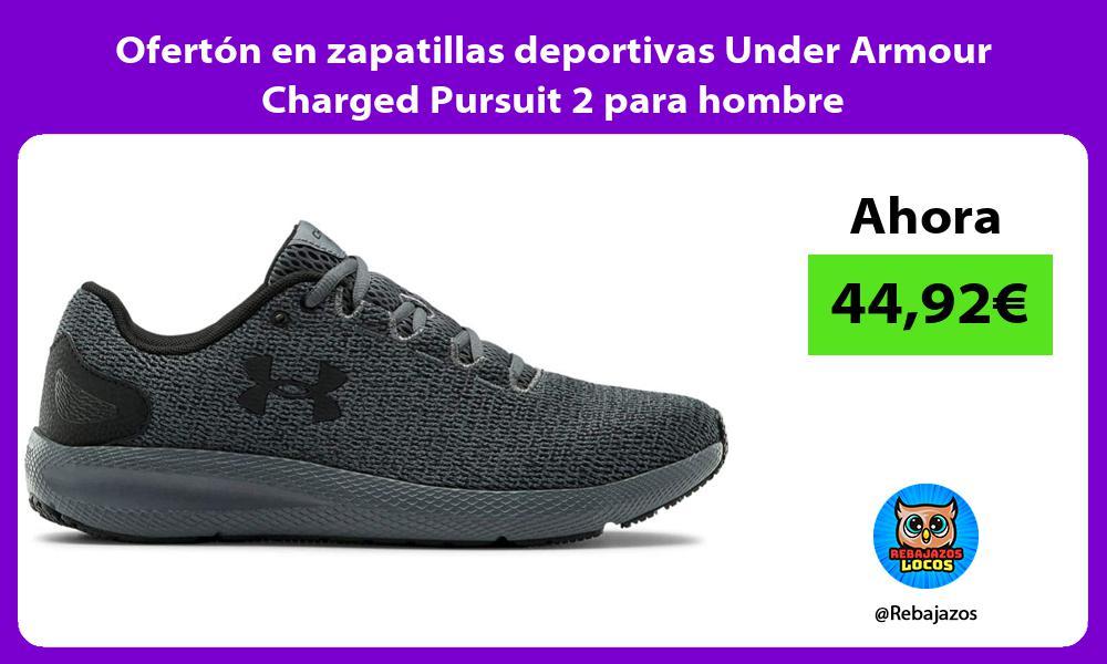 Oferton en zapatillas deportivas Under Armour Charged Pursuit 2 para hombre