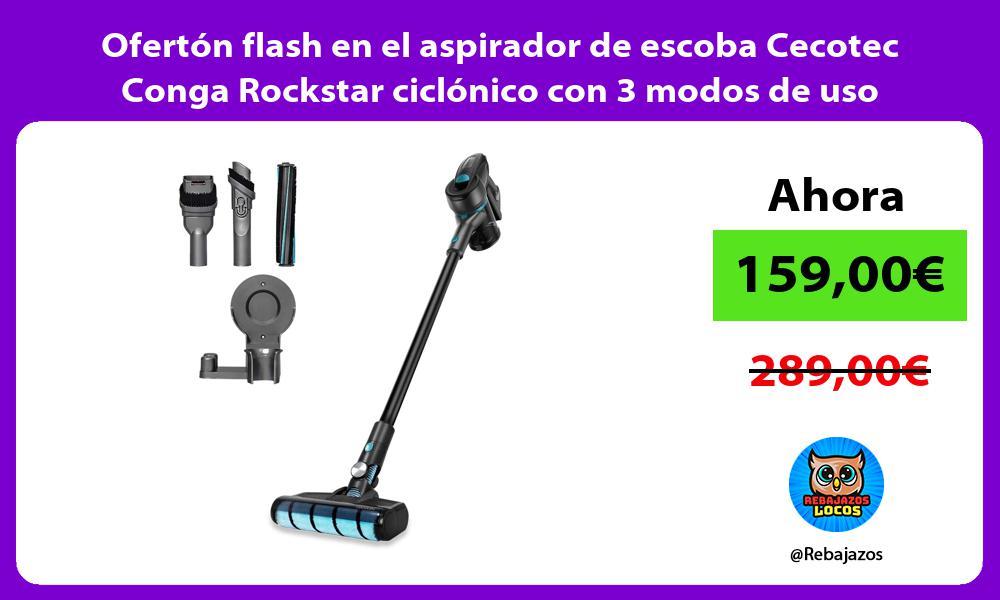 Oferton flash en el aspirador de escoba Cecotec Conga Rockstar ciclonico con 3 modos de uso