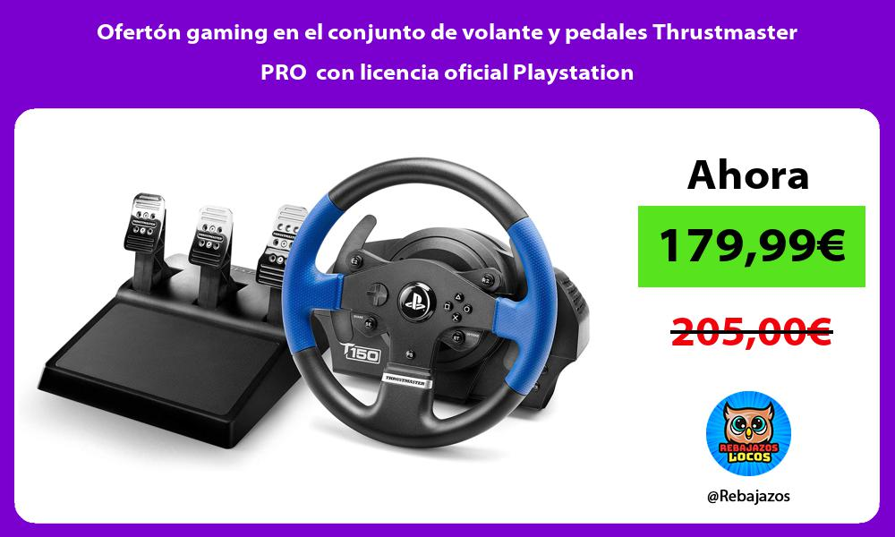Oferton gaming en el conjunto de volante y pedales Thrustmaster PRO con licencia oficial Playstation