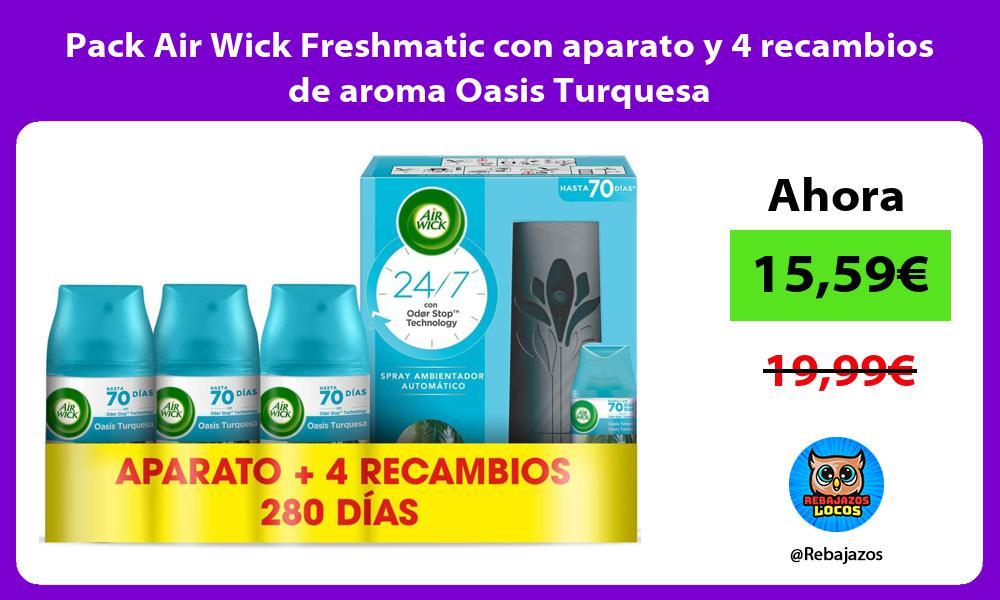 Pack Air Wick Freshmatic con aparato y 4 recambios de aroma Oasis Turquesa