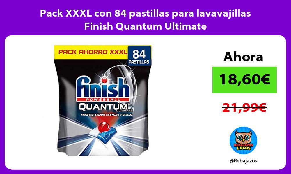Pack XXXL con 84 pastillas para lavavajillas Finish Quantum Ultimate
