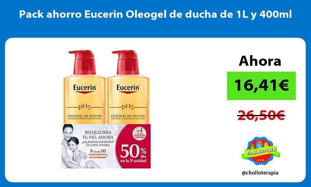Pack ahorro Eucerin Oleogel de ducha de 1L y 400ml