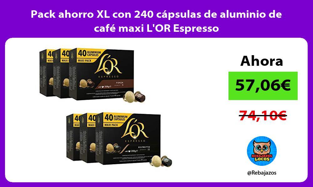 Pack ahorro XL con 240 capsulas de aluminio de cafe maxi LOR Espresso