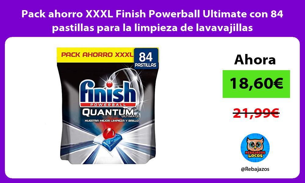 Pack ahorro XXXL Finish Powerball Ultimate con 84 pastillas para la limpieza de lavavajillas