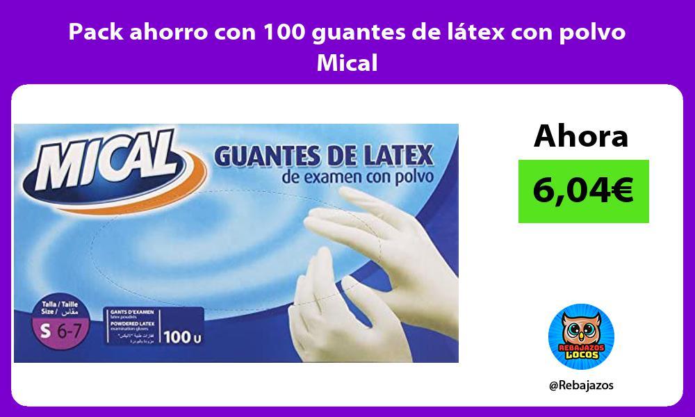 Pack ahorro con 100 guantes de latex con polvo Mical