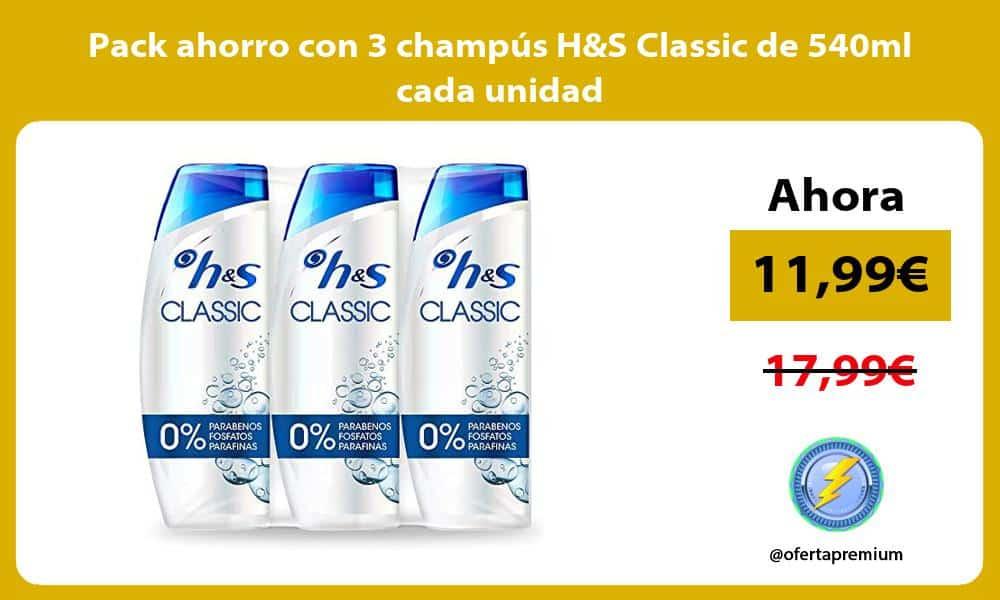 Pack ahorro con 3 champus HS Classic de 540ml cada unidad