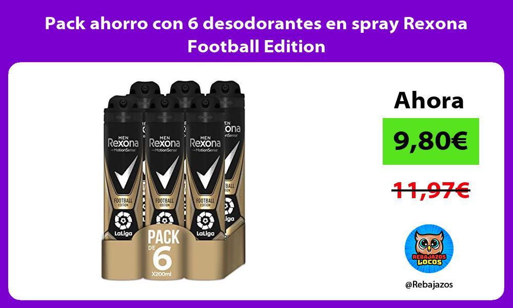 Pack ahorro con 6 desodorantes en spray Rexona Football Edition