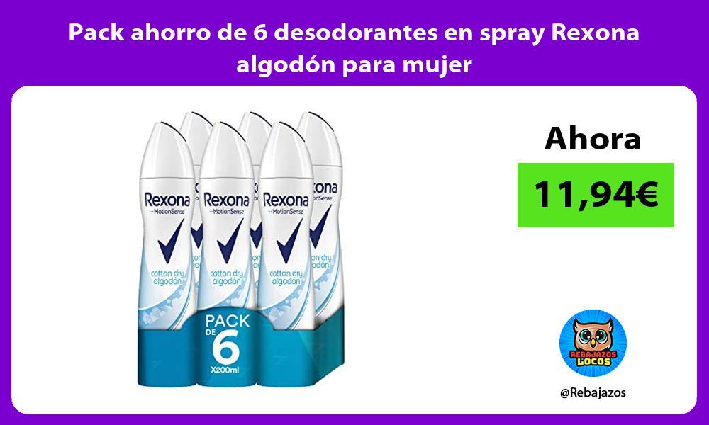 Pack ahorro de 6 desodorantes en spray Rexona algodon para mujer