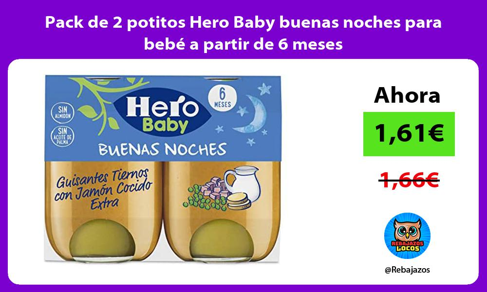Pack de 2 potitos Hero Baby buenas noches para bebe a partir de 6 meses