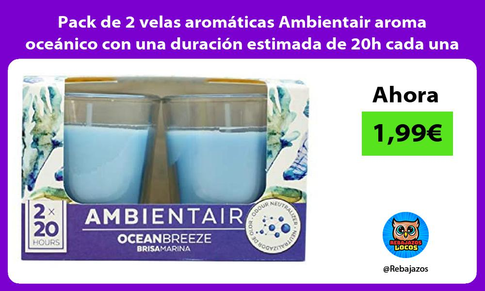 Pack de 2 velas aromaticas Ambientair aroma oceanico con una duracion estimada de 20h cada una