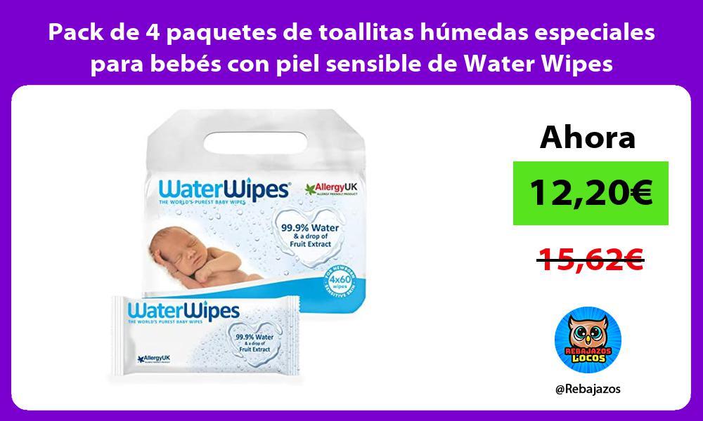 Pack de 4 paquetes de toallitas humedas especiales para bebes con piel sensible de Water Wipes