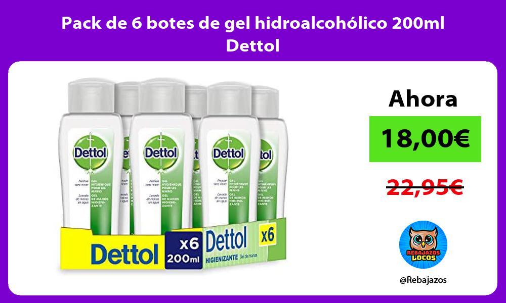 Pack de 6 botes de gel hidroalcoholico 200ml Dettol