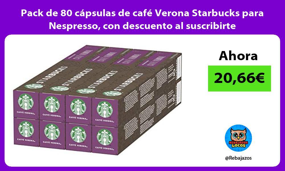 Pack de 80 capsulas de cafe Verona Starbucks para Nespresso con descuento al suscribirte