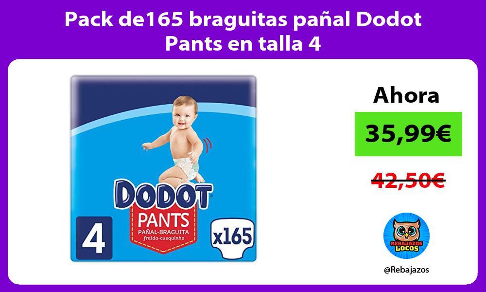 Pack de165 braguitas panal Dodot Pants en talla 4