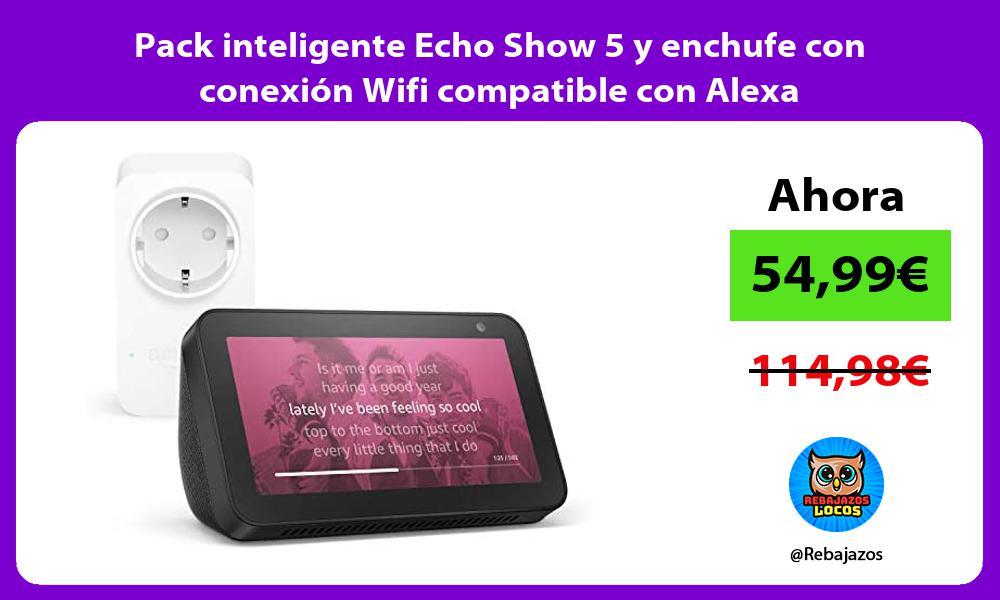 Pack inteligente Echo Show 5 y enchufe con conexion Wifi compatible con Alexa