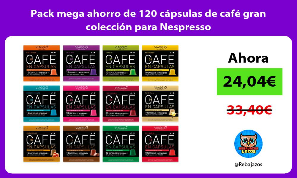 Pack mega ahorro de 120 capsulas de cafe gran coleccion para Nespresso