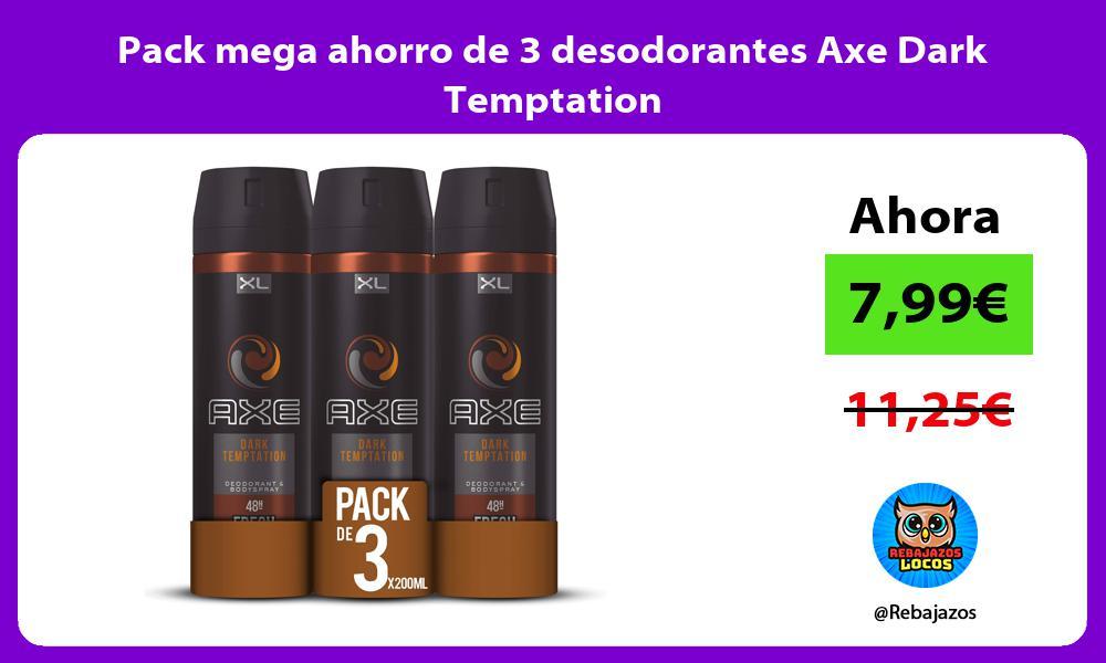 Pack mega ahorro de 3 desodorantes Axe Dark Temptation