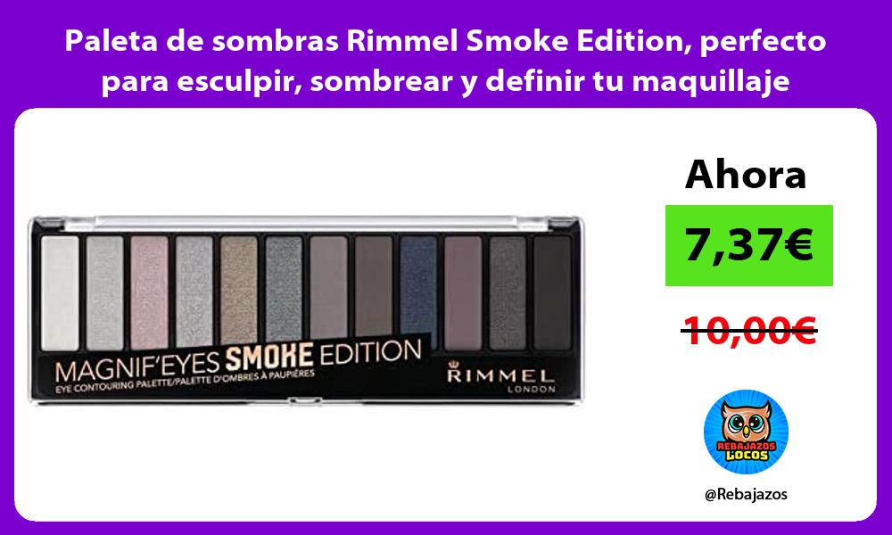 Paleta de sombras Rimmel Smoke Edition perfecto para esculpir sombrear y definir tu maquillaje