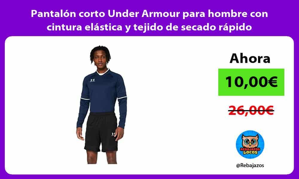 Pantalon corto Under Armour para hombre con cintura elastica y tejido de secado rapido
