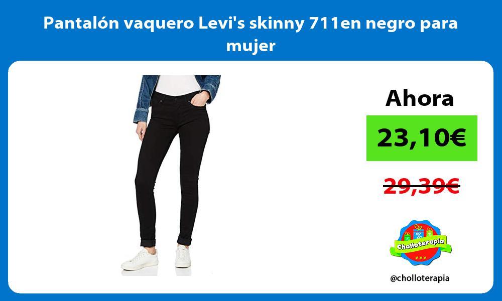 Pantalon vaquero Levis skinny 711en negro para mujer